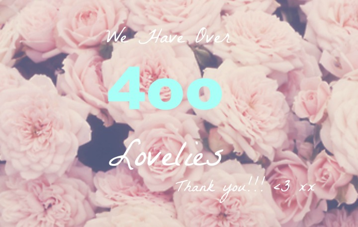 400 Followers!!! <3