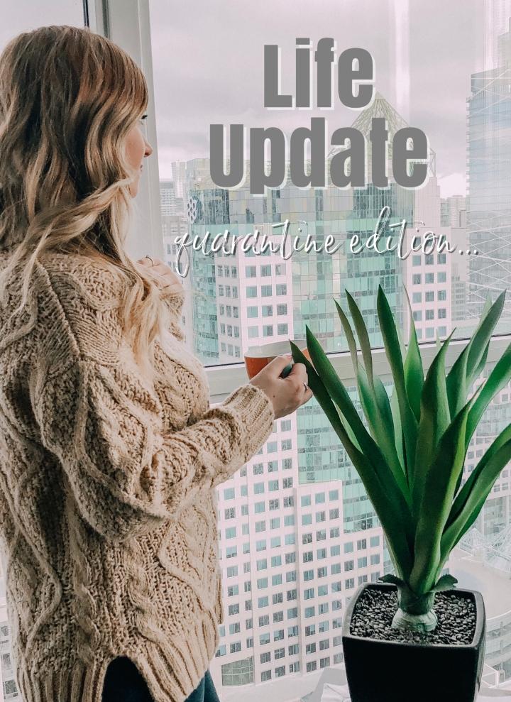Life Update – QuarantineLife